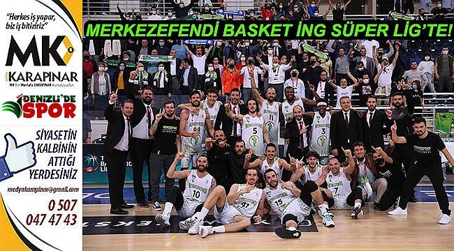 Merkezefendi Basket Süper Lig'te!